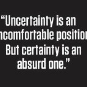 Enjoying Clinical Uncertainty