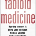 Overcoming tabloid medicine - an uphill battle
