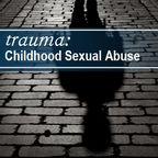 Trauma: Childhood Sexual Abuse