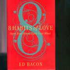 "Cover of Reverend Ed Bacon's Book ""8 Habits of Love"""