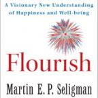Should We Dispense With Happiness? A Review of Marty Seligman's New Book, Flourish