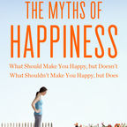 7 Myths About Happiness We Need to Stop Believing