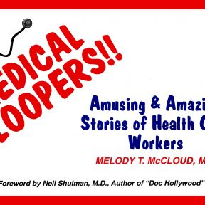 Medical Bloopers! Amusing & Amazing Stories of Health Care Workers