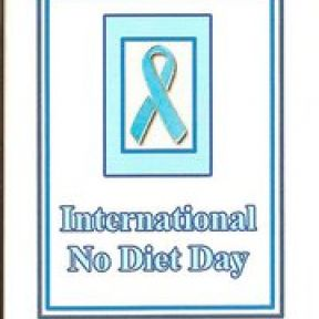 International No Diet Day--May 6, 2011