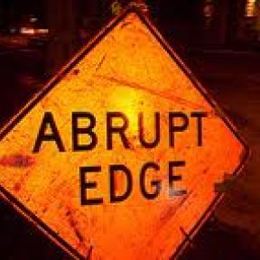 WARNING! Abrupt Edge Ahead!