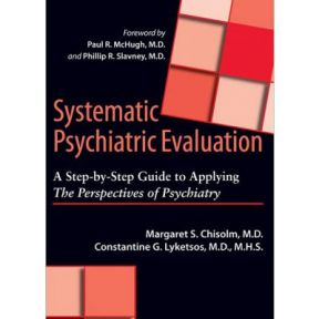Systematic Psychiatric Evaluation: Take Your Time!