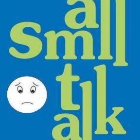 Happiness, Small Talk, and Big Talk