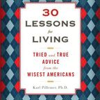 30 Lessons from the Wisest Americans