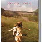 Mercy Train: A Novel About Mothers & Daughters