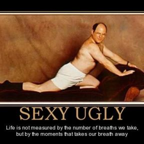 "Embrace Your ""Ugly Sexy"""