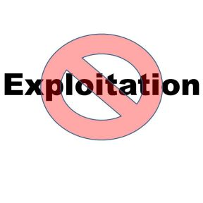 Exploitation Is Exploitation, Period