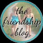 www.TheFriendshipBlog.com