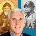 Wikimedia Commons (my composite): Pence official congressional photo (public domain), Mussolini Poster (public domain) Saint  Nicola Greco (Wikimedia commons)