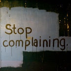 Stop Complaining / Flickr